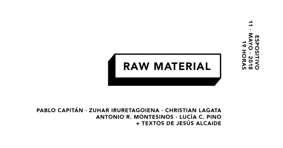 Antonio R. Montesinos. Colectiva Raw Material